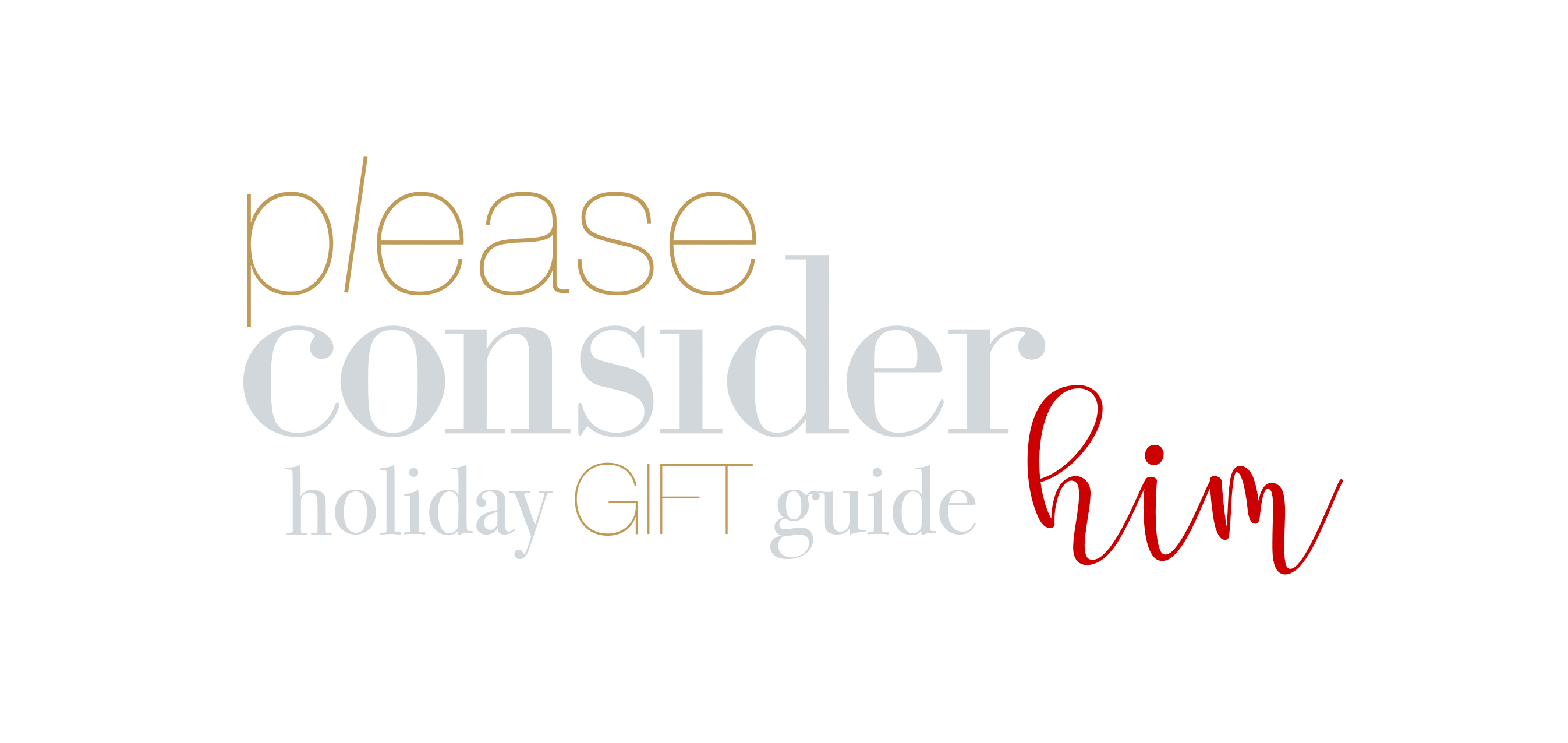 holiday gift guide for him | please consider | joana limao